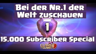 [313] Nr. 1🔝der Welt zuschauen ! 15.000 Abo Spezial | Legendenfights Clash of Clans COC Deutsch