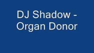 DJ Shadow - Organ Donor
