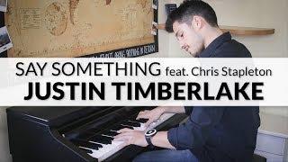 Justin Timberlake - Say Something feat. Chris Stapleton | Piano Cover