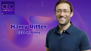 Harry Ritter of Alma | CEO Unplugged