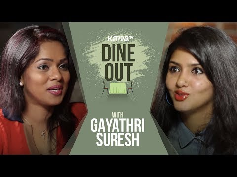 Dine Out with Gayathri Suresh - Kappa TV