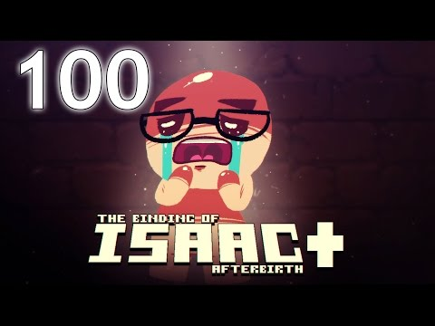 The Binding of Isaac: AFTERBIRTH+ - Northernlion Plays - Episode 100 [Exalted]