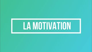 2 - PRÉPARATION MENTALE : 7 SENTIMENTS DE LA MOTIVATION