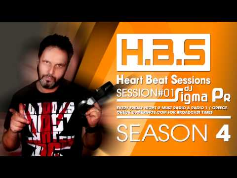 Dj Sigma Pr- -Heart Beat Sessions / SESSION # 01 @ Radio Must Athens (SEASON 4)