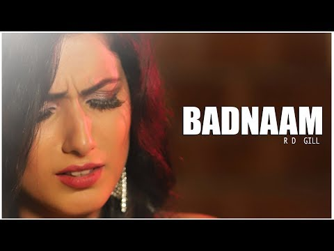 Badnaam(Official Video)|RD Gill|Dangal Prince|Manpreet Singh|Auspan films|New Punjabi Song 2018