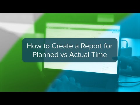How To Create A Report For Planned Vs Actual Time