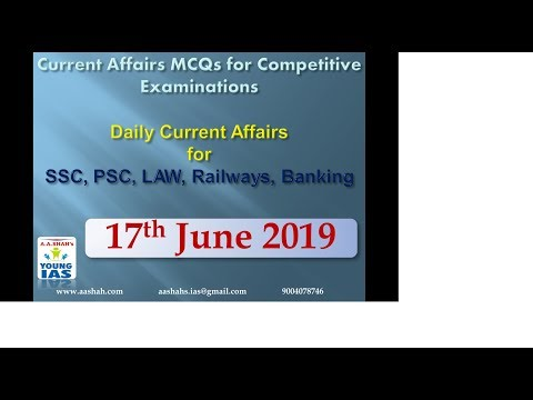 17 June 2019 Current Affairs MCQs For CLAT AILET MH-CET SSC BANKING RAILWAYS (RRB) STATE PSC