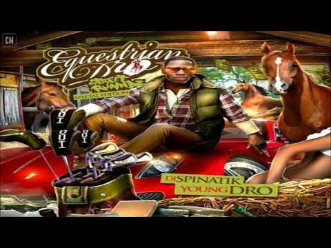 Young Dro - Equestrian Dro [FULL MIXTAPE + DOWNLOAD LINK] [2011]