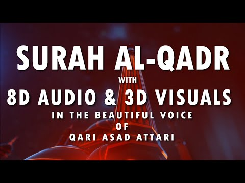 Surah Al-Qadr (The Night Of Power) With 3D Visuals & 8D Audio | Translation Various Languages