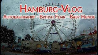 [VLOG] HAMBURG [Autobahnfahrt - British Flair - Baby Hunde]