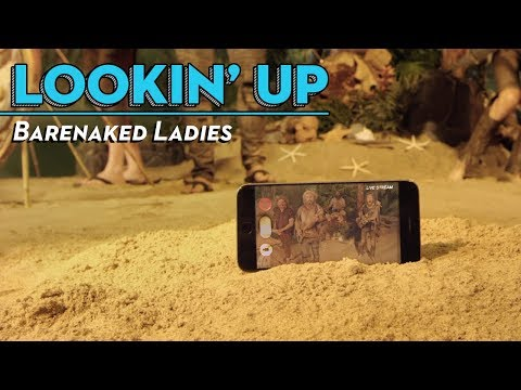 """Barenaked Ladies - """"Lookin' Up"""" (Official Music Video)"""