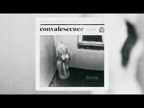 MILANKU - Convalescence (Full Album)