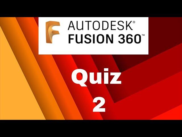 Fusion 360 Quiz part 2