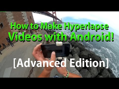 How to Make Hyperlapse Video with Android! [Advanced Method]