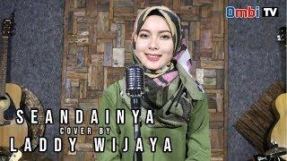 Seandainya [ brisia jodie ] cover  by Laddy wijaya