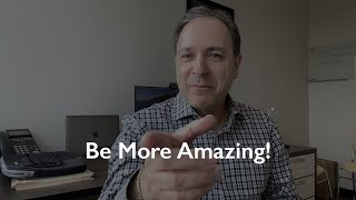 Be More Amazing!