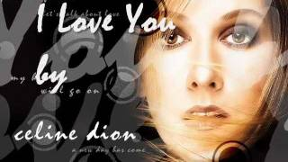 I Love You - Celine Dion with Lyrics