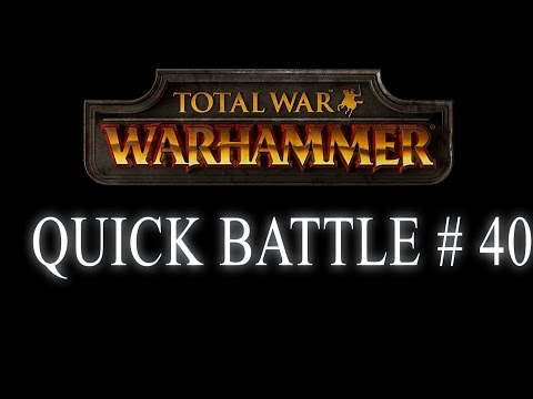 THE HARDEST FIGHT I'VE HAD IN AGES - QUICK BATTLE - Total War: Warhammer #40