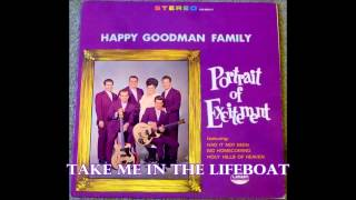 Take Me In The Lifeboat   The Happy Goodman Family