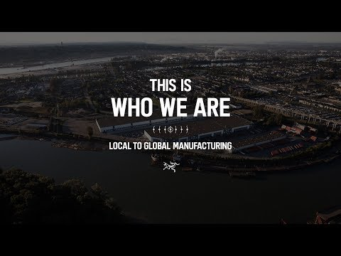 Arc'teryx Presents - Who We Are: Local To Global Manufacturing