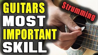 guitars most important skill (strumming)