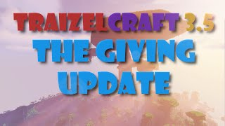 TraizelCraft 3.5: The Giving Update