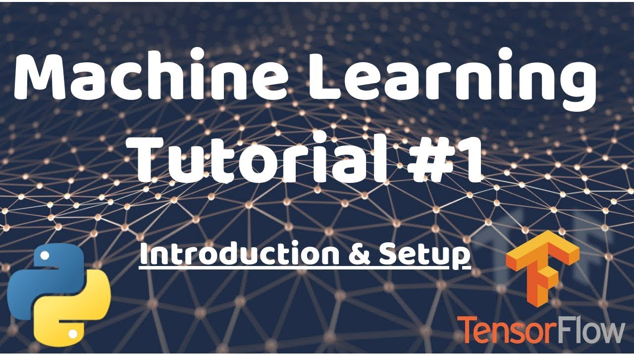 Python Machine Learning Tutorial #1 - Introduction