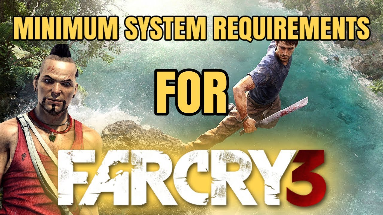 ▶Minimum System Requirements for Far Cry 3  Ubisoft Games  ☆Far Cry 3☆