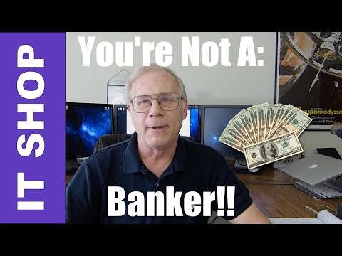 The IT Shop 007: Don't be a Banker