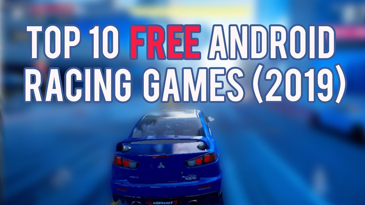 The 10 Best Racing Games for Android