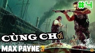 Cùng Chơi Max Payne 3 - Part 4 - 2k 60FPS