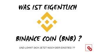 Was ist BINANCE COIN (BNB) ? BINANCE MOONING🚀 - Lohnt sich noch der Einstieg ?!