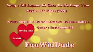 Dil Lagane Ki Saza To Na Doge Tum Instrumental