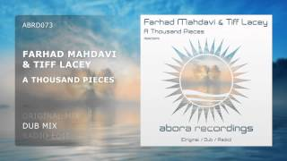 Farhad Mahdavi & Tiff Lacey - A Thousand Pieces (Dub Mix) [OUT NOW!]