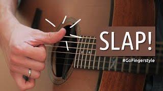 Урок на Slap на акустической гитаре | Go Fingerstyle