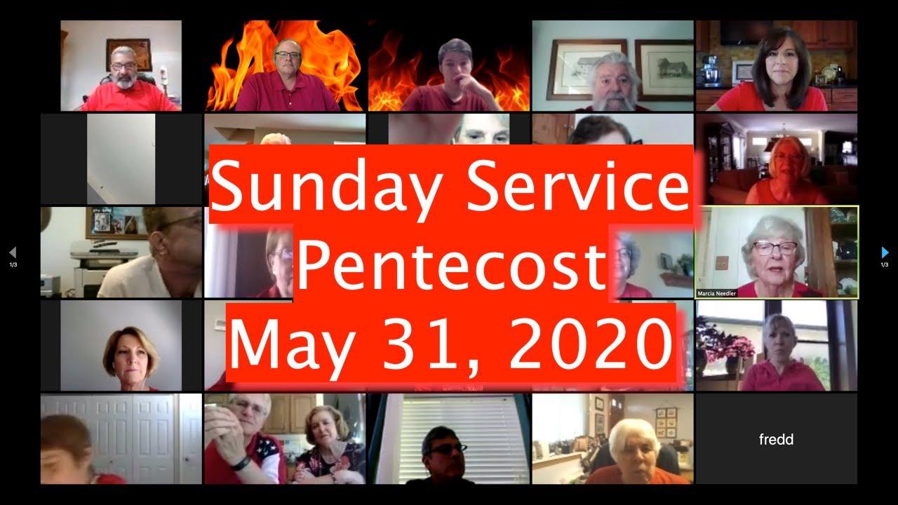 Sunday Service May 31, 2020 Pentecost