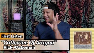 Rick Wakeman- Catherine of Aragon (First Listen)