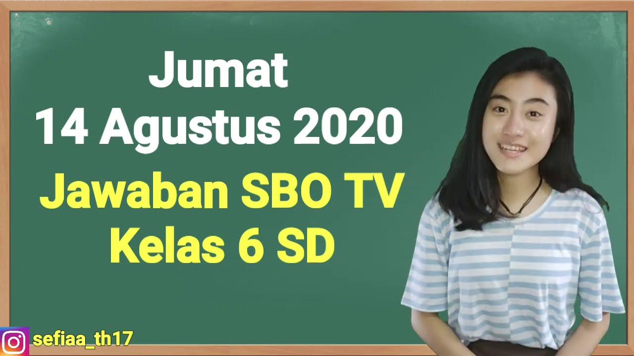 Kunci Jawaban SBO TV Kelas 6 SD Jumat 14 Agustus 2020