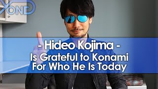 Hideo Kojima is Grateful to Konami For Who He Is Today