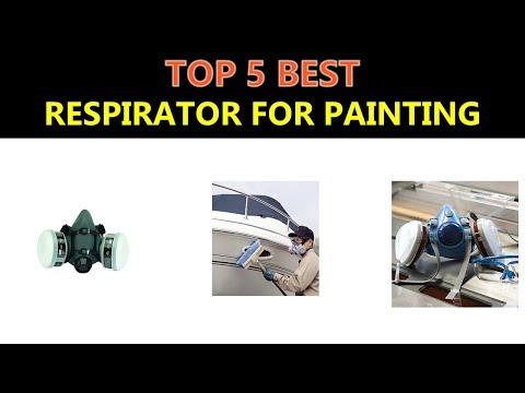 Best Respirator for Painting 2019 - 2020