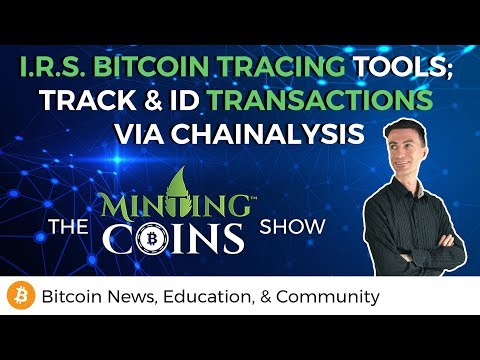 I.R.S. Bitcoin Tracing Tools; Track & Identify Transactions via Chainalysis