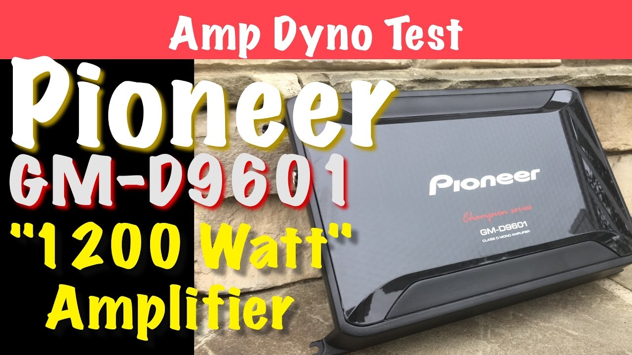 Pioneer Gm D9601 Budget 1200 Watt Amplifier Amp Dyno Test Youtube Monoblock Wiring Diagram