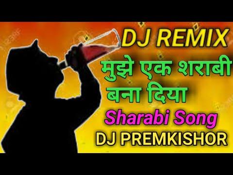 Mujhe Ek Sharabi Bana Diya, Super Dholki Mix Dj Remix || Dj Premkishor