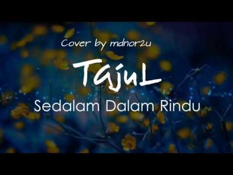 Tajul Sedalam Dalam Rindu cover by mdnor2u