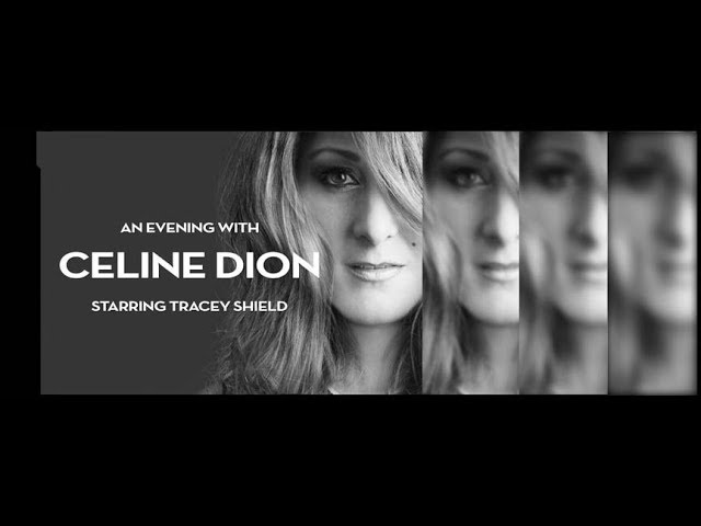 Tracey Shield - An Evening with Celine Dion