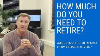 What Does AARP Say You Need To Have Saved For Retirement?