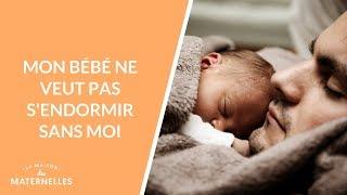 Mon bébé ne veut pas s'endormir sans moi... - La Maison des maternelles #LMDM