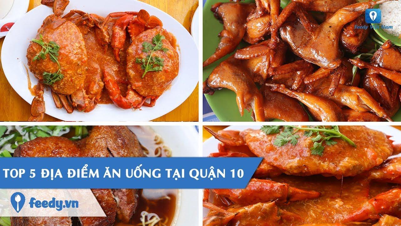 [Review] Top 5 địa điểm ăn uống hấp dẫn tại Quận 10, T.P Hồ Chí Minh | Feedy TV