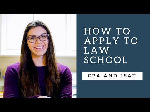 How to Apply to Law School: GPA and LSAT