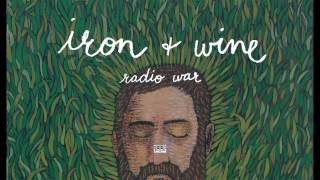 Iron & Wine - Radio War